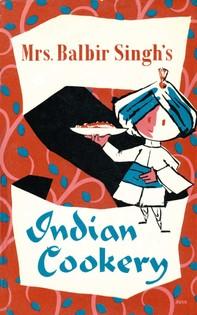Mrs. Balbir Singh's Indian Cookery