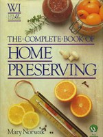 The Complete Book of Home Preserving