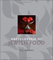 Encyclopedia of Jewish Food