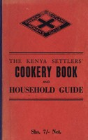 The Kenya Settlers' Cookery Book and Household Guide
