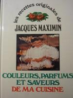 Les recettes originales de Jacques Maximin