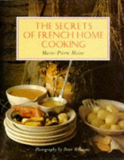 The Secrets of French Home Cooking
